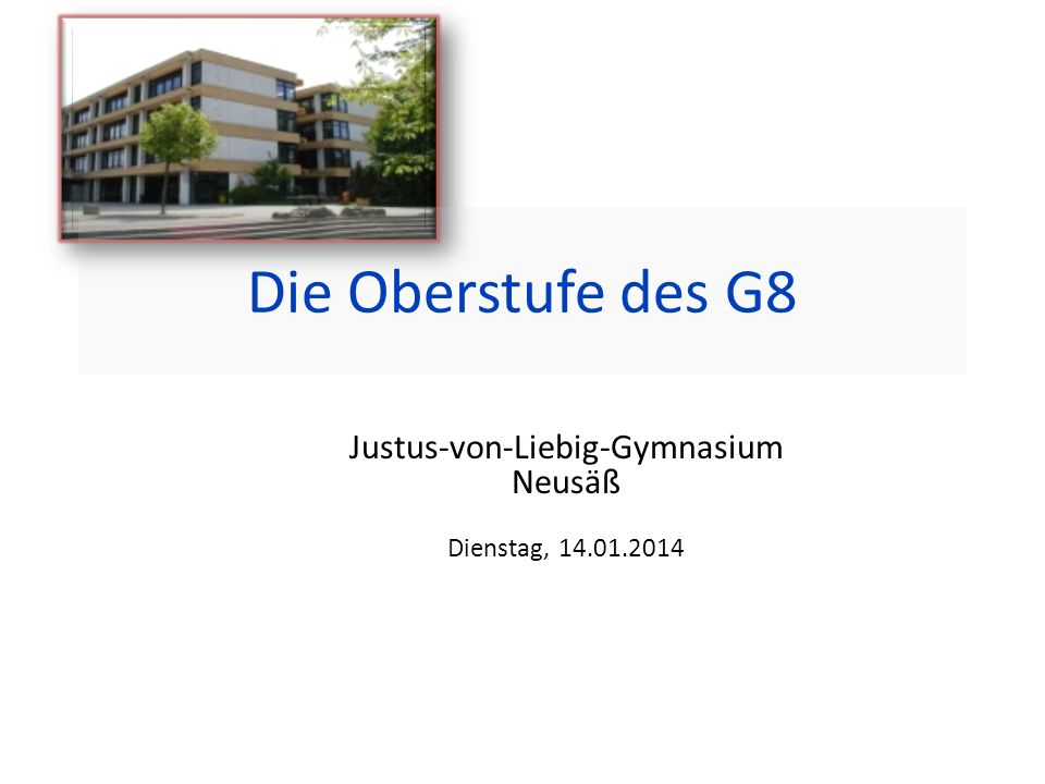 Justus-von-Liebig-Gymnasium Neusäß Dienstag, 14.01.2014