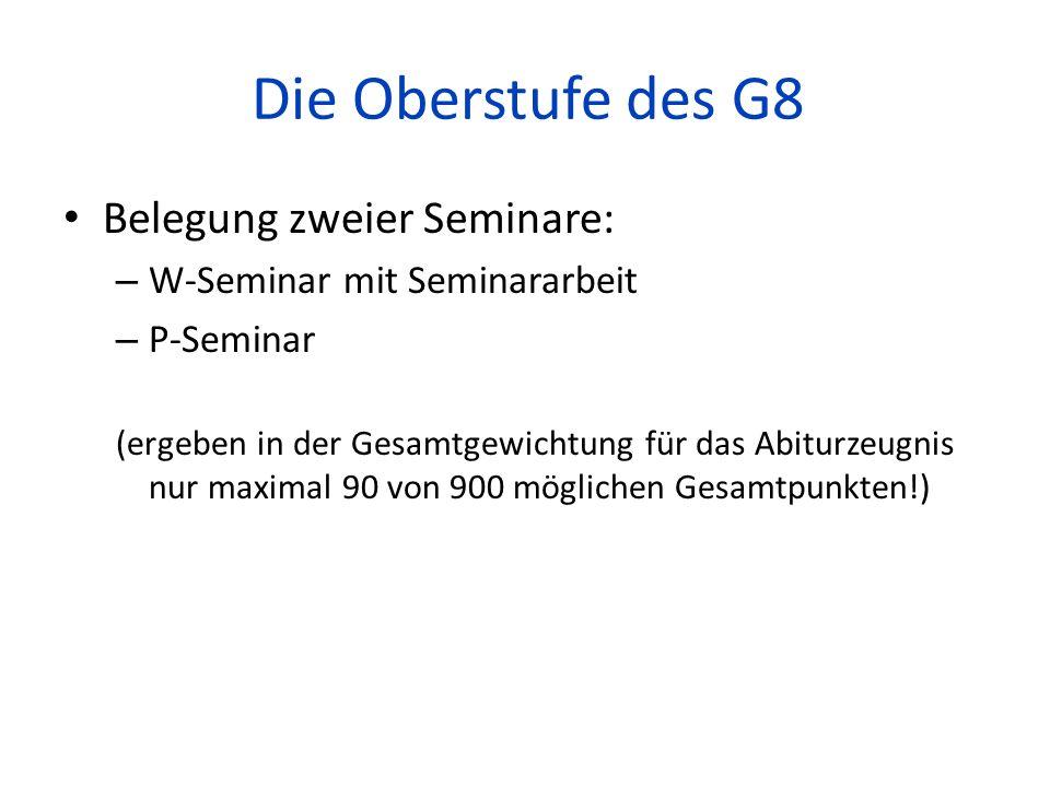 Die Oberstufe des G8 Belegung zweier Seminare: