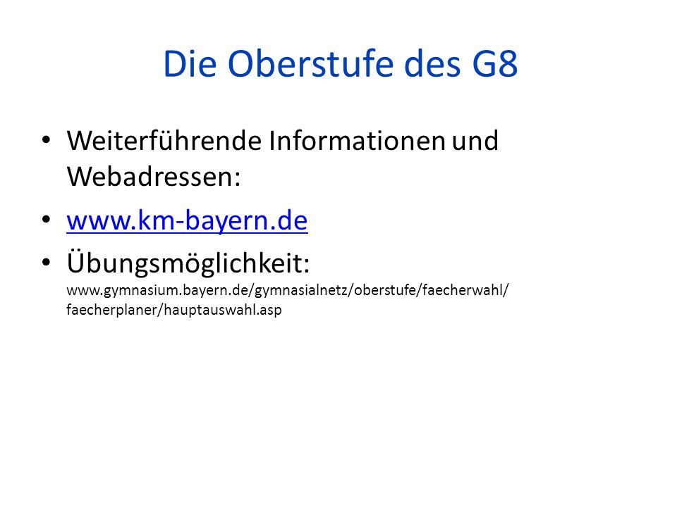 Die Oberstufe des G8 Weiterführende Informationen und Webadressen: