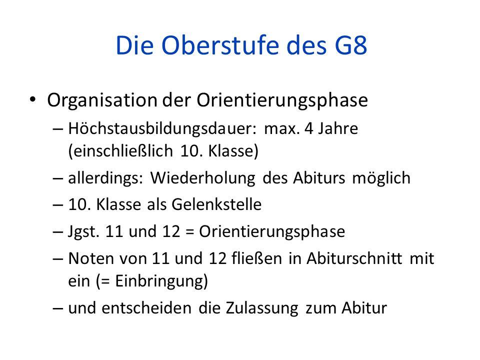 Die Oberstufe des G8 Organisation der Orientierungsphase