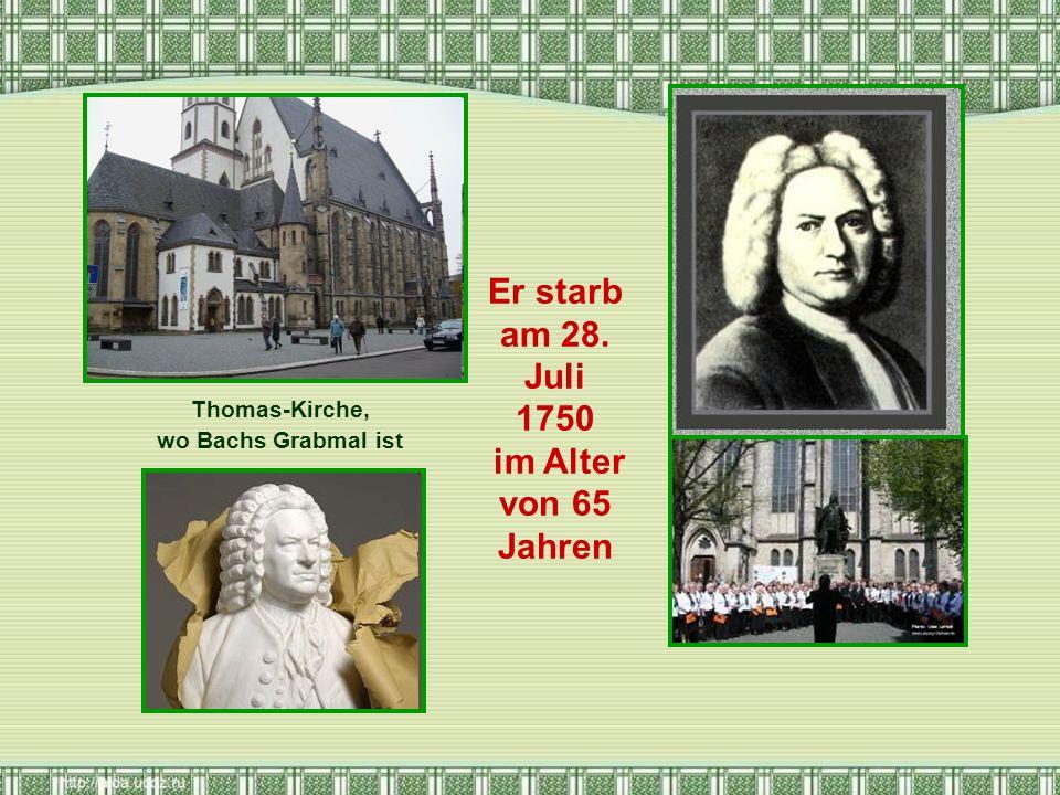 Er starb am 28. Juli 1750 im Alter von 65 Jahren