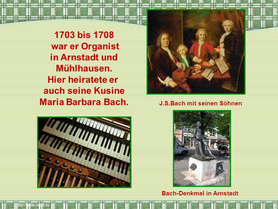 1703 bis 1708 war er Organist in Arnstadt und Mühlhausen.