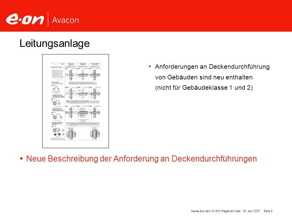 Leitungsanlage Anforderungen an Deckendurchführung von Gebäuden sind neu enthalten. (nicht für Gebäudeklasse 1 und 2)