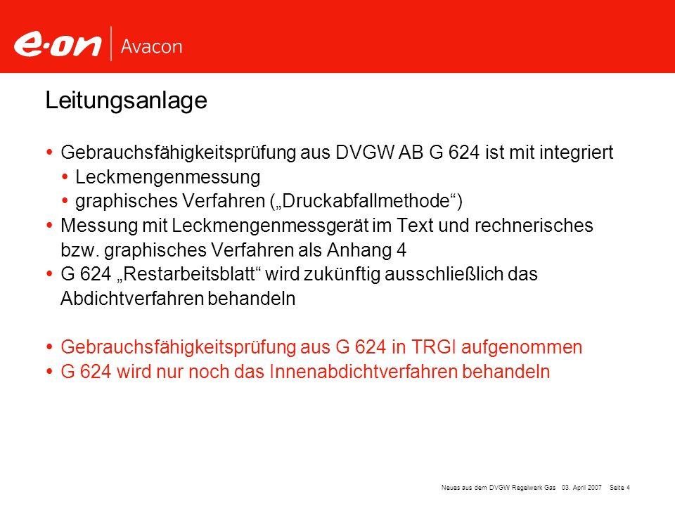 Leitungsanlage Gebrauchsfähigkeitsprüfung aus DVGW AB G 624 ist mit integriert. Leckmengenmessung.