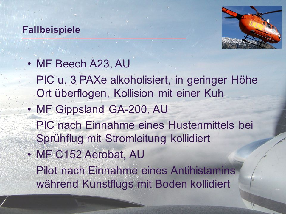 Fallbeispiele MF Beech A23, AU. PIC u. 3 PAXe alkoholisiert, in geringer Höhe Ort überflogen, Kollision mit einer Kuh.