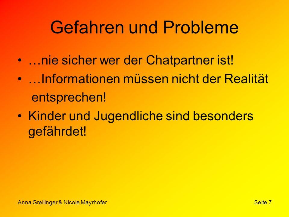 Gefahren und Probleme …nie sicher wer der Chatpartner ist!