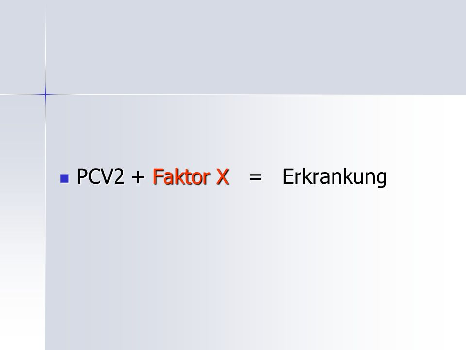 PCV2 + Faktor X = Erkrankung