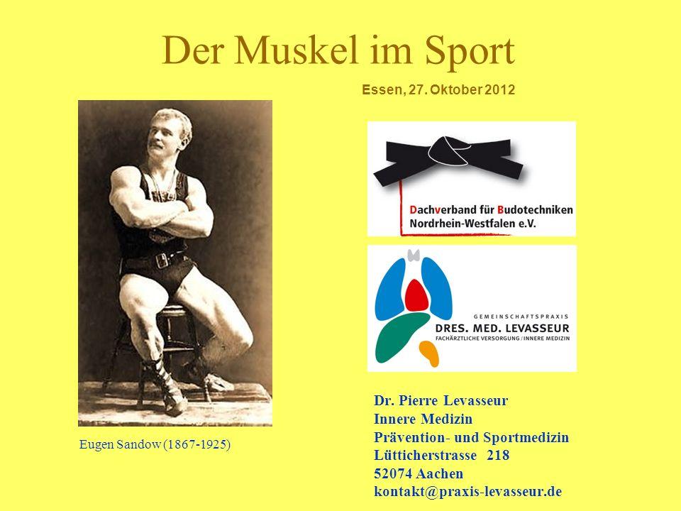 Der Muskel im Sport Dr. Pierre Levasseur Innere Medizin