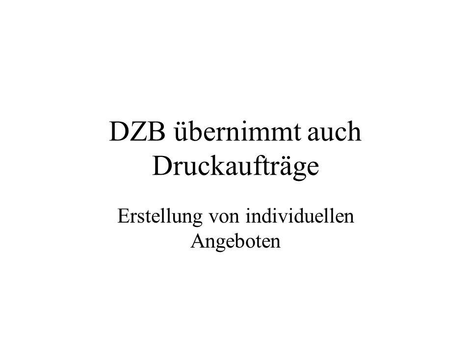 DZB übernimmt auch Druckaufträge