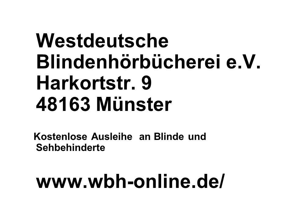 Westdeutsche Blindenhörbücherei e.V. Harkortstr. 9 48163 Münster
