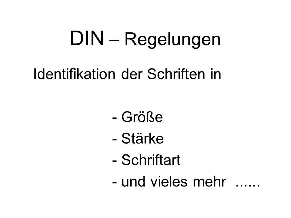 DIN – Regelungen Identifikation der Schriften in - Größe - Stärke