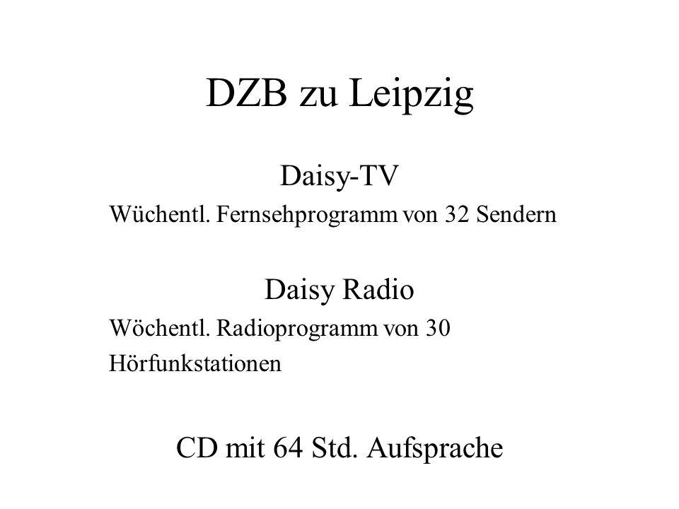 DZB zu Leipzig Daisy-TV Daisy Radio CD mit 64 Std. Aufsprache