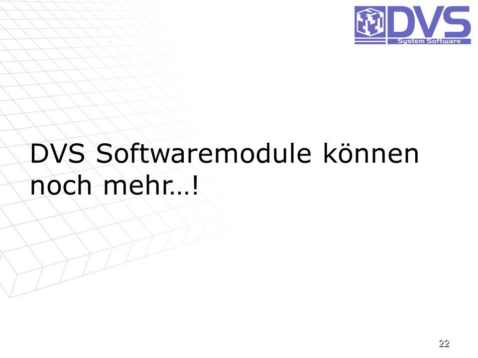 DVS Softwaremodule können noch mehr…!