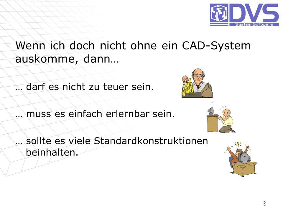 Wenn ich doch nicht ohne ein CAD-System auskomme, dann…