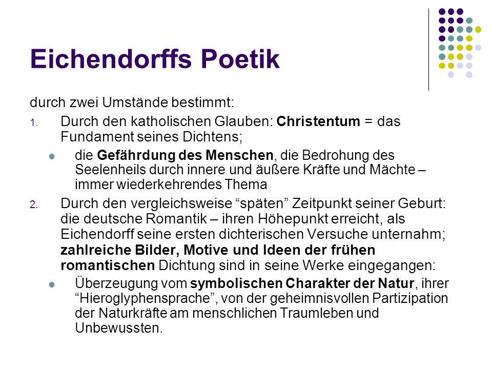 Eichendorffs Poetik durch zwei Umstände bestimmt: