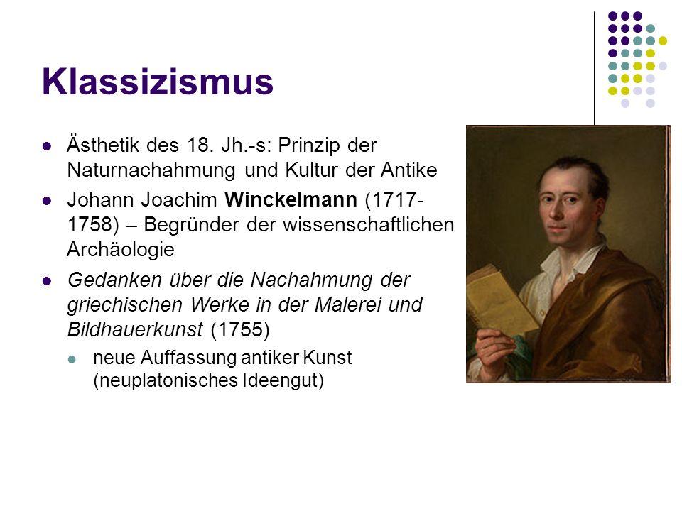 Klassizismus Ästhetik des 18. Jh.-s: Prinzip der Naturnachahmung und Kultur der Antike.