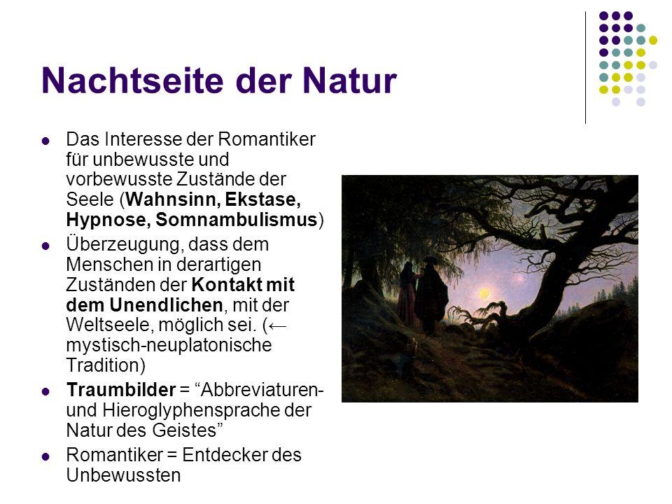 Nachtseite der Natur Das Interesse der Romantiker für unbewusste und vorbewusste Zustände der Seele (Wahnsinn, Ekstase, Hypnose, Somnambulismus)