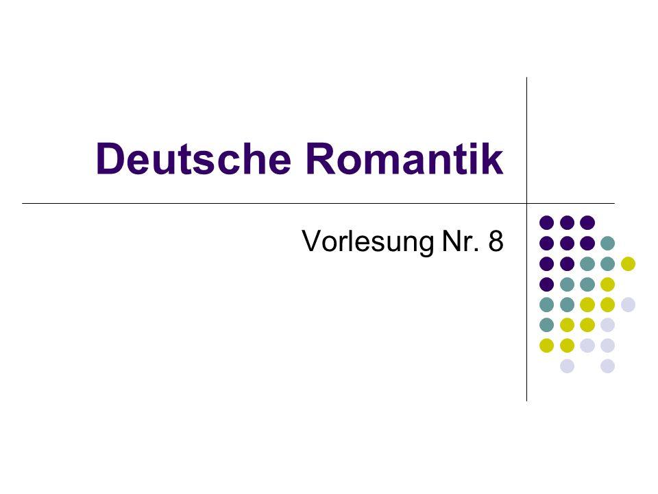 Deutsche Romantik Vorlesung Nr. 8