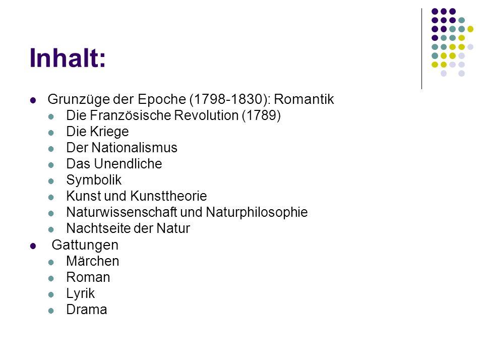 Inhalt: Grunzüge der Epoche (1798-1830): Romantik Gattungen