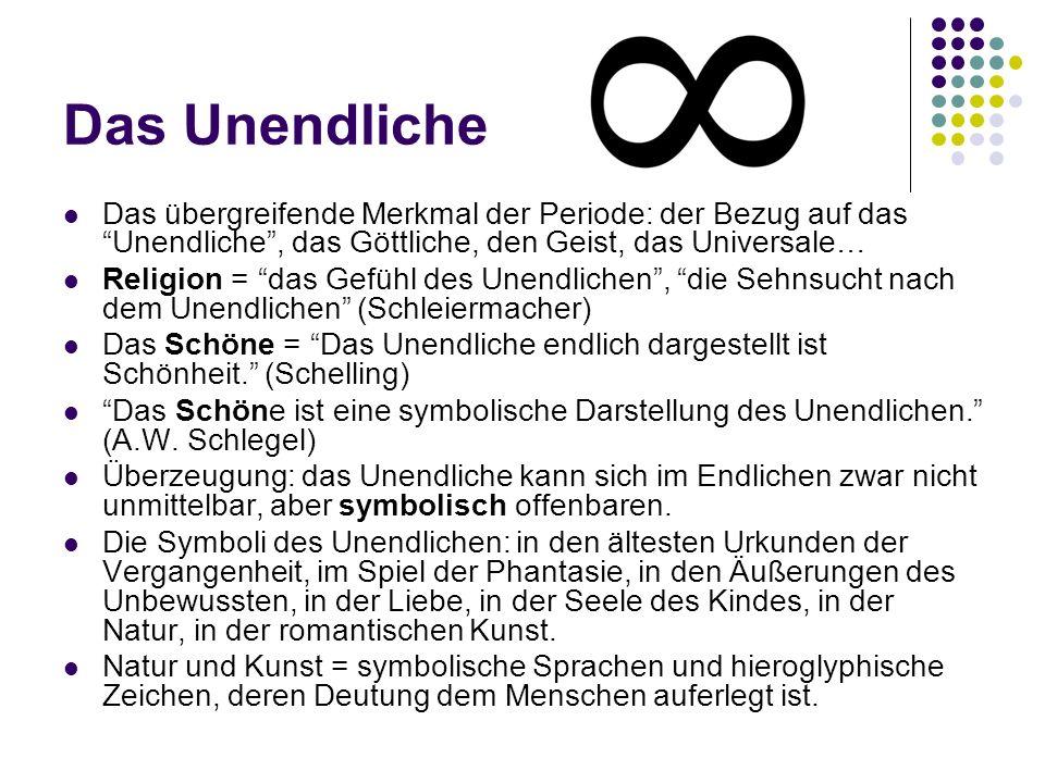 Das Unendliche Das übergreifende Merkmal der Periode: der Bezug auf das Unendliche , das Göttliche, den Geist, das Universale…
