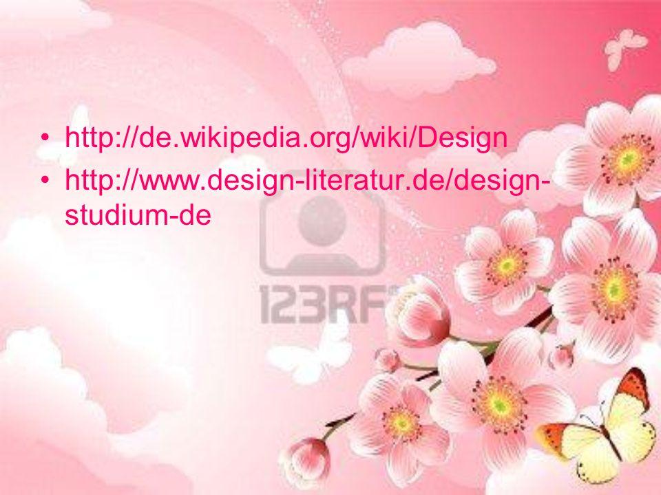 http://de.wikipedia.org/wiki/Design http://www.design-literatur.de/design-studium-de