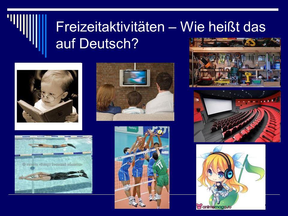 Freizeitaktivitäten – Wie heißt das auf Deutsch