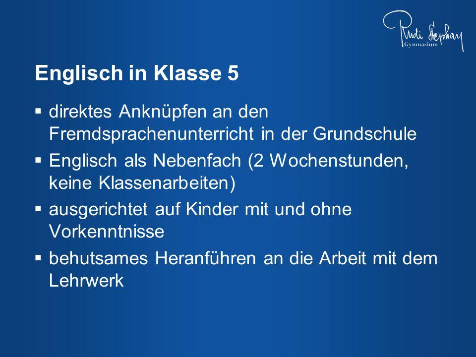Englisch in Klasse 5 direktes Anknüpfen an den Fremdsprachenunterricht in der Grundschule.