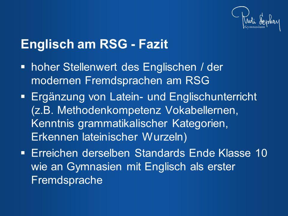 Englisch am RSG - Fazit hoher Stellenwert des Englischen / der modernen Fremdsprachen am RSG.
