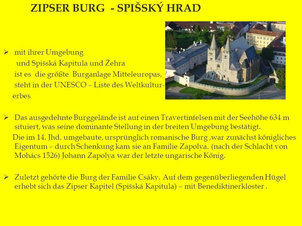Zipser Burg - ZIPSER BURG - SPIŠSKÝ HRAD mit ihrer Umgebung