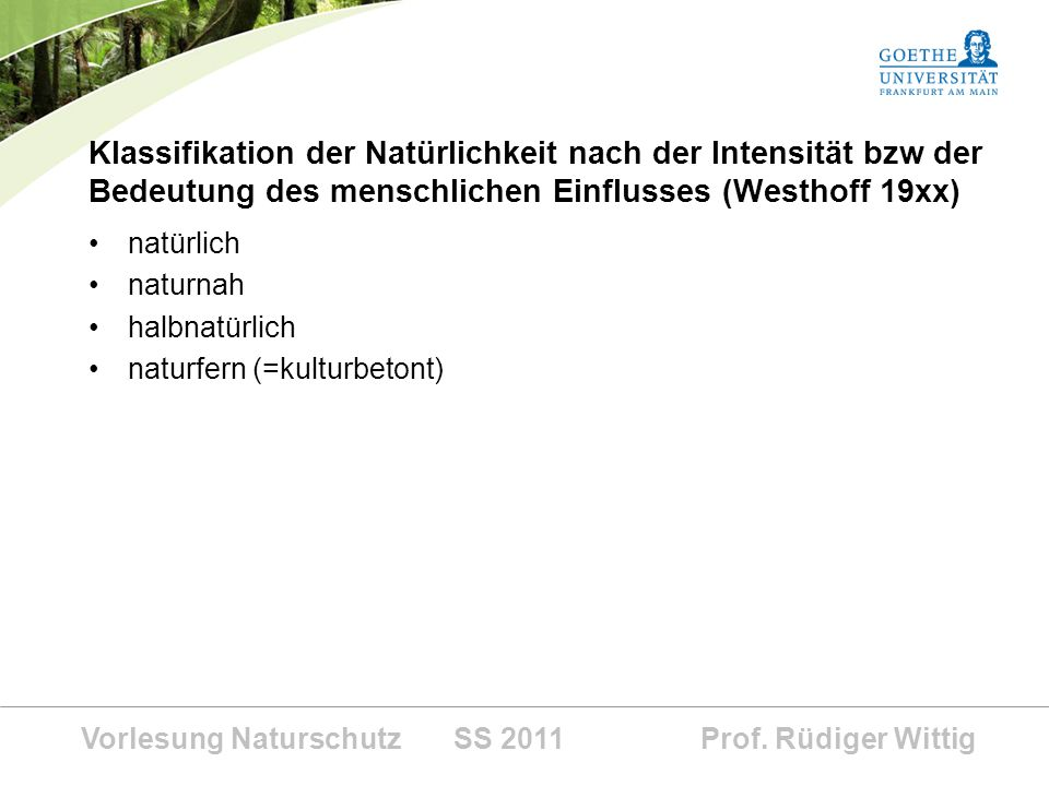 Klassifikation der Natürlichkeit nach der Intensität bzw der Bedeutung des menschlichen Einflusses (Westhoff 19xx)