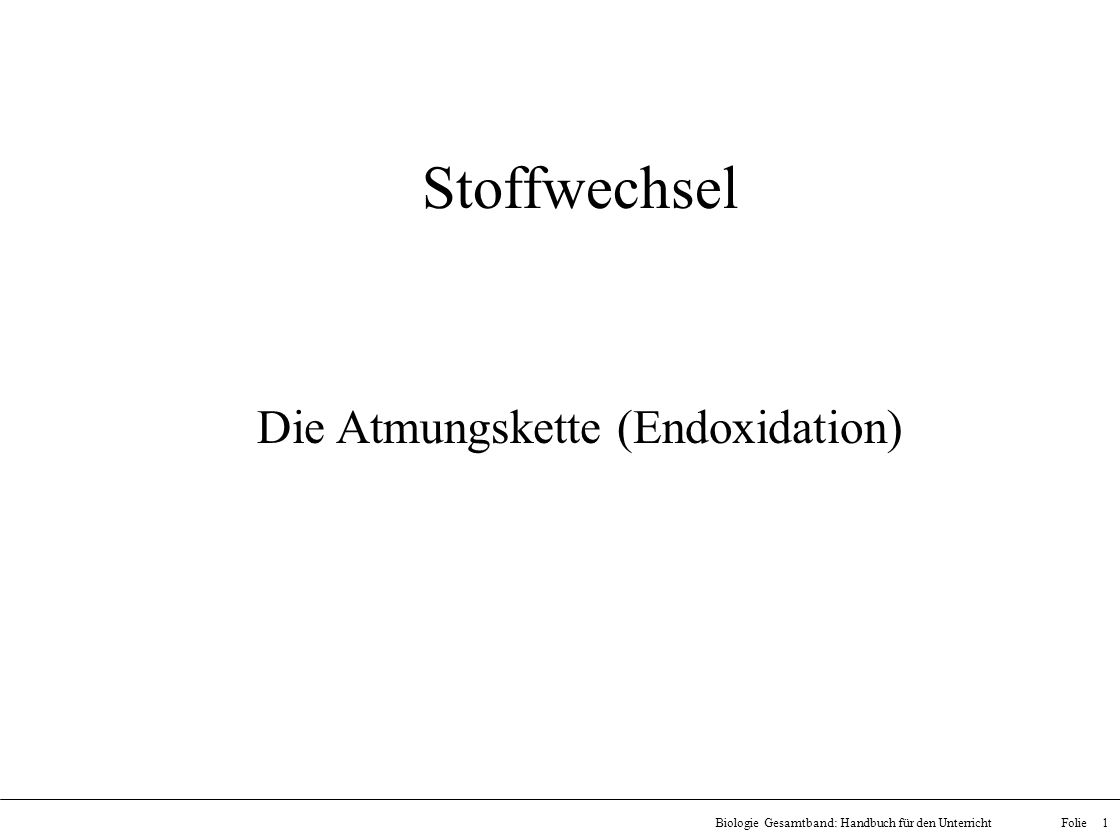 Die Atmungskette (Endoxidation)