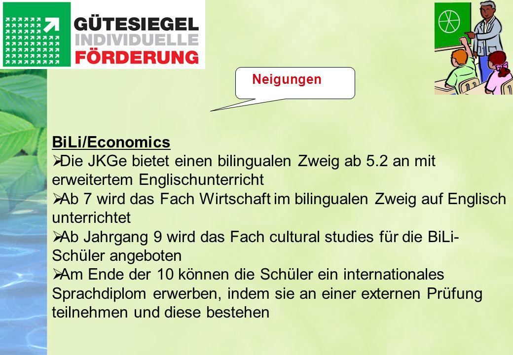 Neigungen BiLi/Economics. Die JKGe bietet einen bilingualen Zweig ab 5.2 an mit erweitertem Englischunterricht.