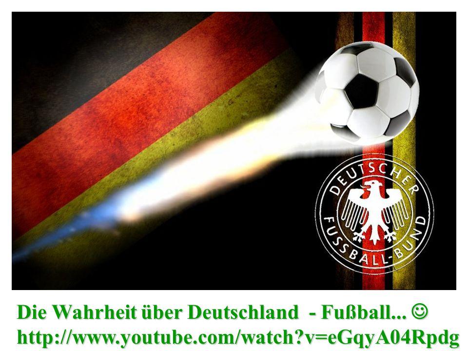Die Wahrheit über Deutschland - Fußball... 