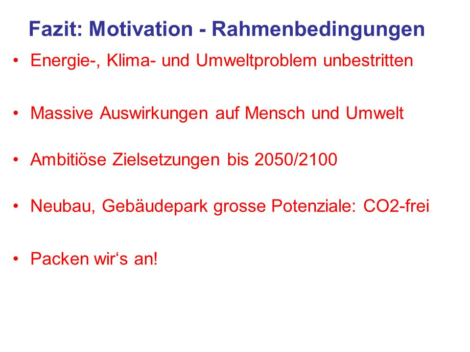 Fazit: Motivation - Rahmenbedingungen