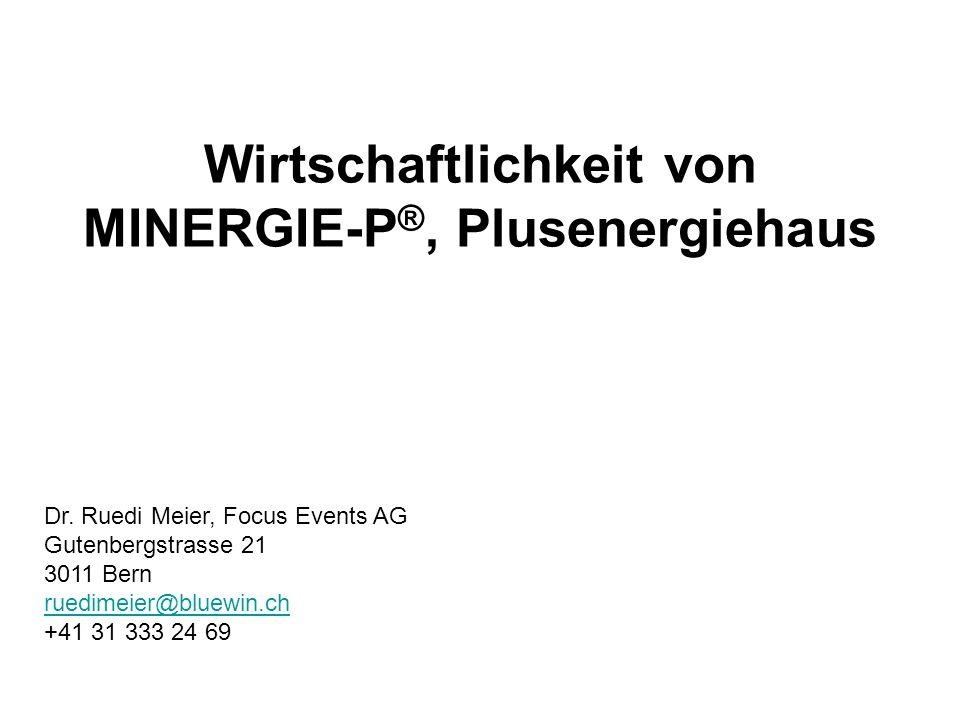 Wirtschaftlichkeit von MINERGIE-P®, Plusenergiehaus