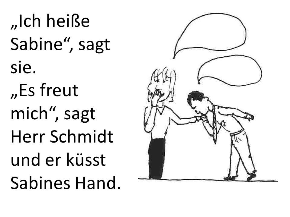 """""""Ich heiße Sabine , sagt sie."""