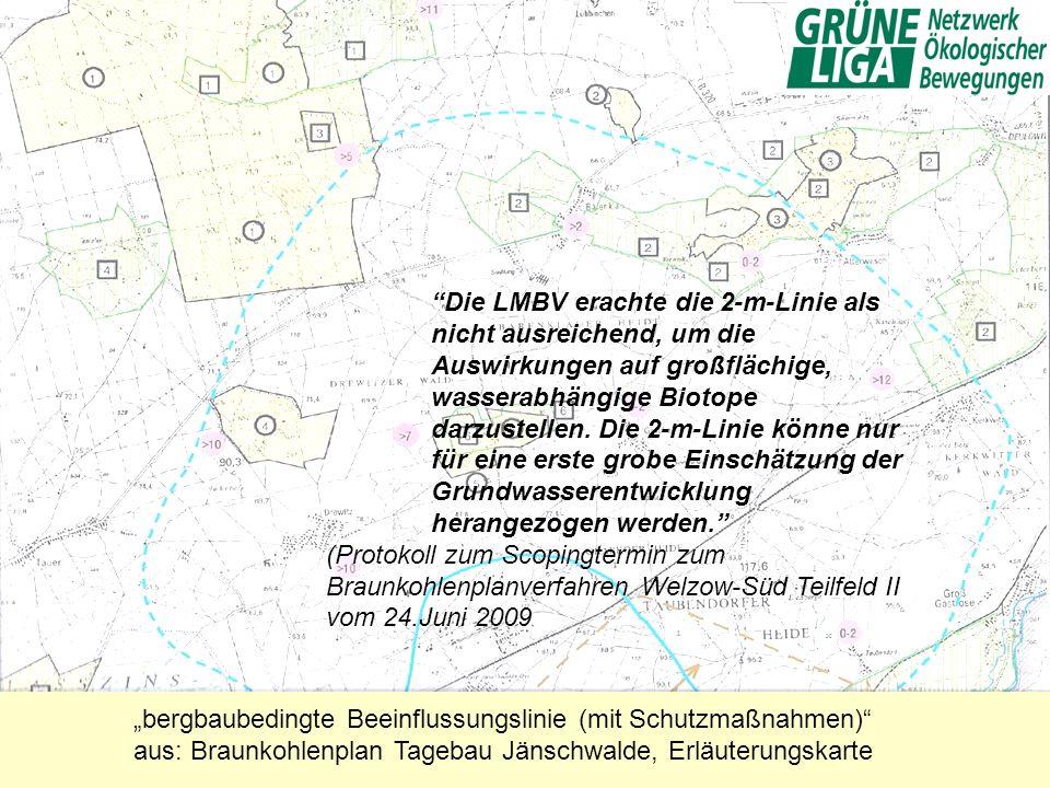 Die LMBV erachte die 2-m-Linie als nicht ausreichend, um die Auswirkungen auf großflächige, wasserabhängige Biotope darzustellen. Die 2-m-Linie könne nur für eine erste grobe Einschätzung der Grundwasserentwicklung herangezogen werden.