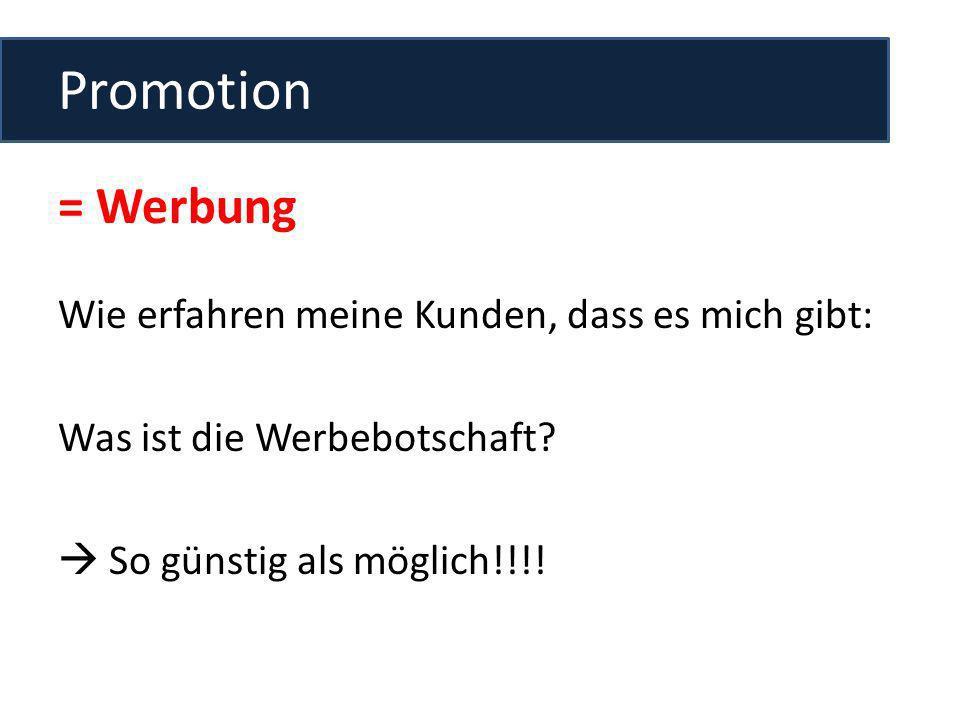 Promotion = Werbung Wie erfahren meine Kunden, dass es mich gibt: