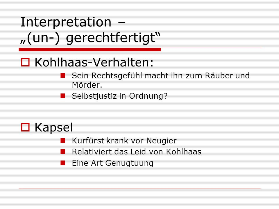"Interpretation – ""(un-) gerechtfertigt"