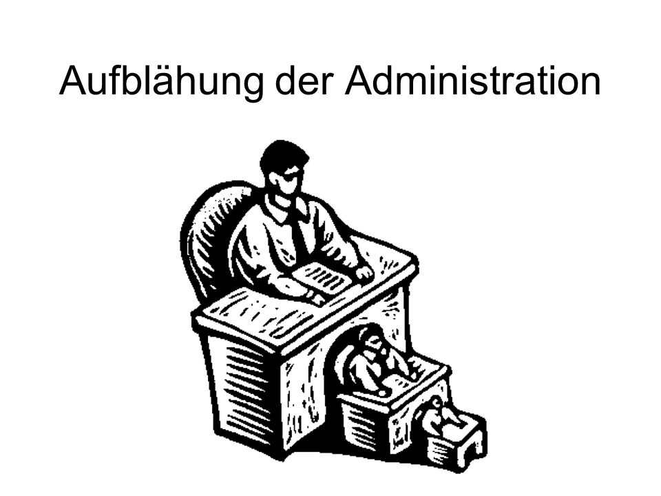 Aufblähung der Administration