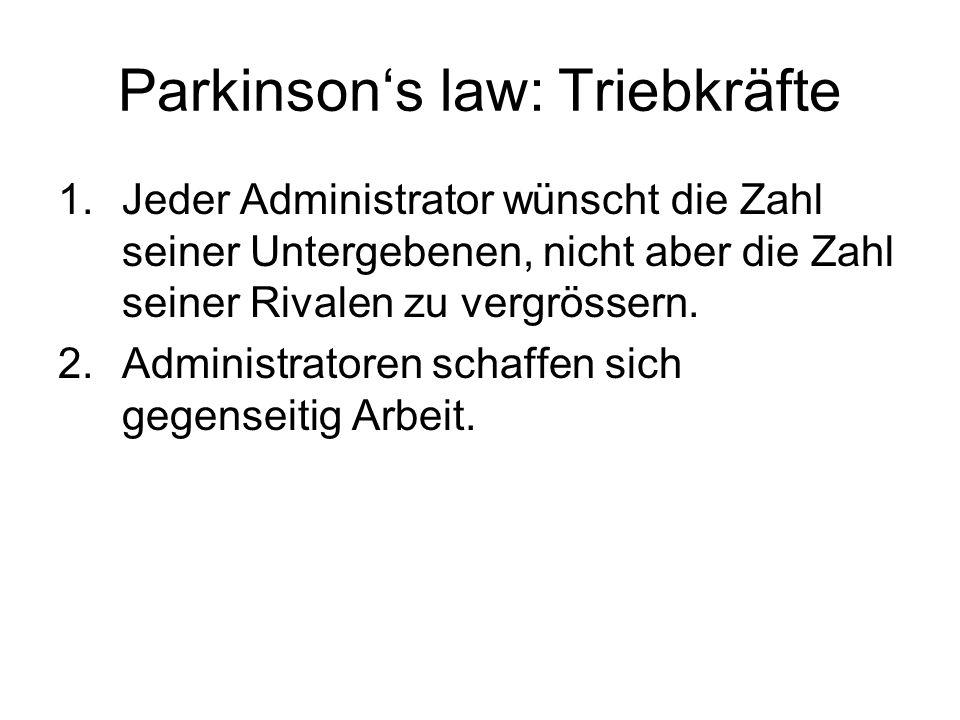 Parkinson's law: Triebkräfte