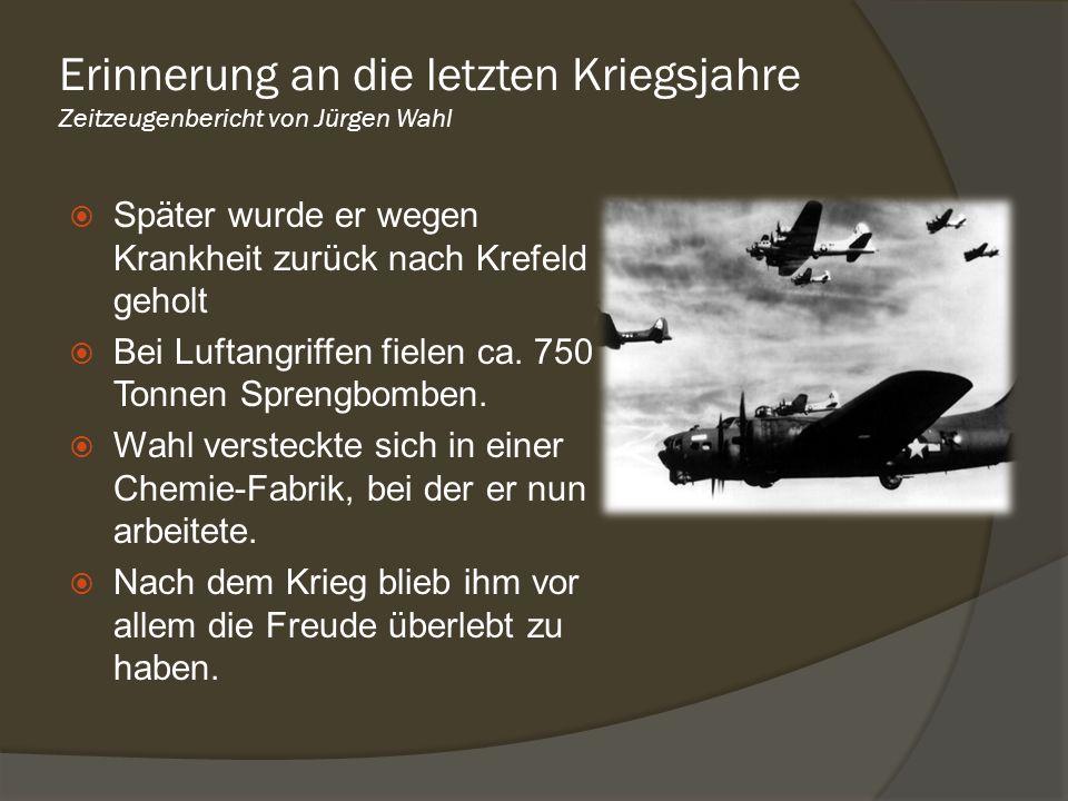 Erinnerung an die letzten Kriegsjahre Zeitzeugenbericht von Jürgen Wahl