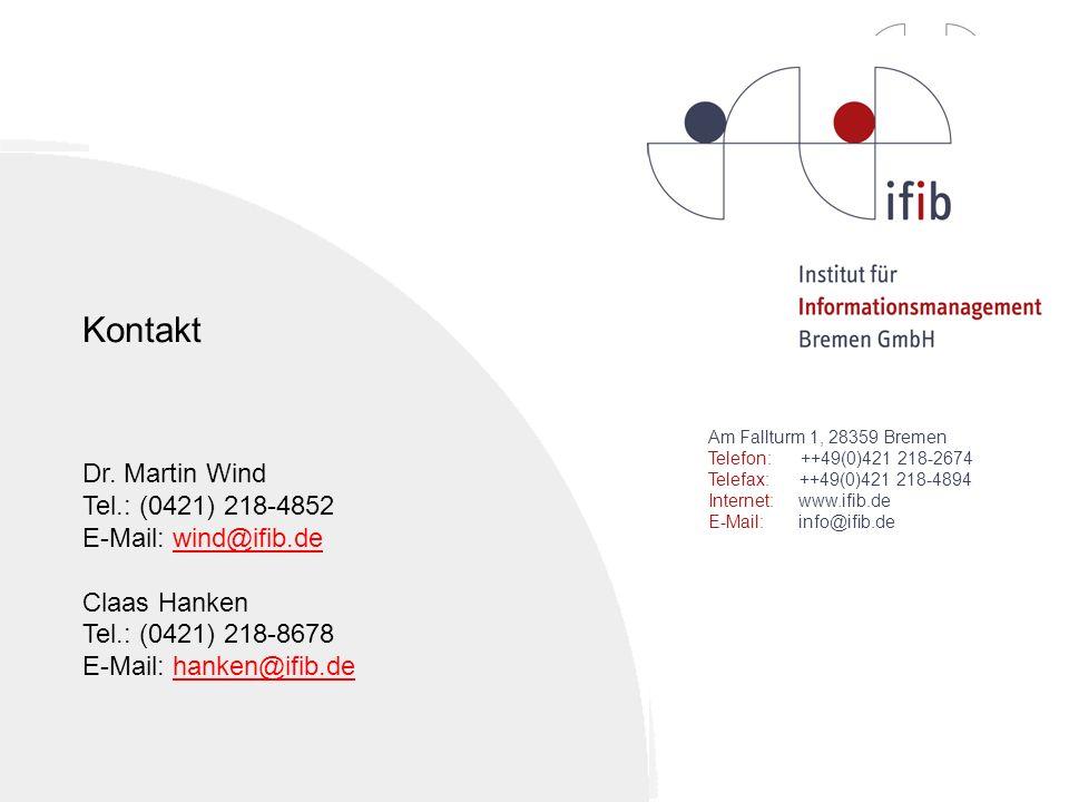 Kontakt Dr. Martin Wind Tel.: (0421) 218-4852 E-Mail: wind@ifib.de