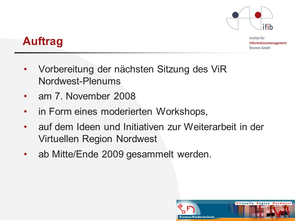 Auftrag Vorbereitung der nächsten Sitzung des ViR Nordwest-Plenums