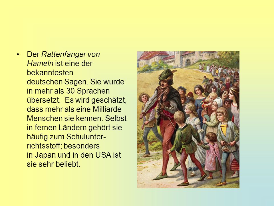 Der Rattenfänger von Hameln ist eine der bekanntesten deutschen Sagen
