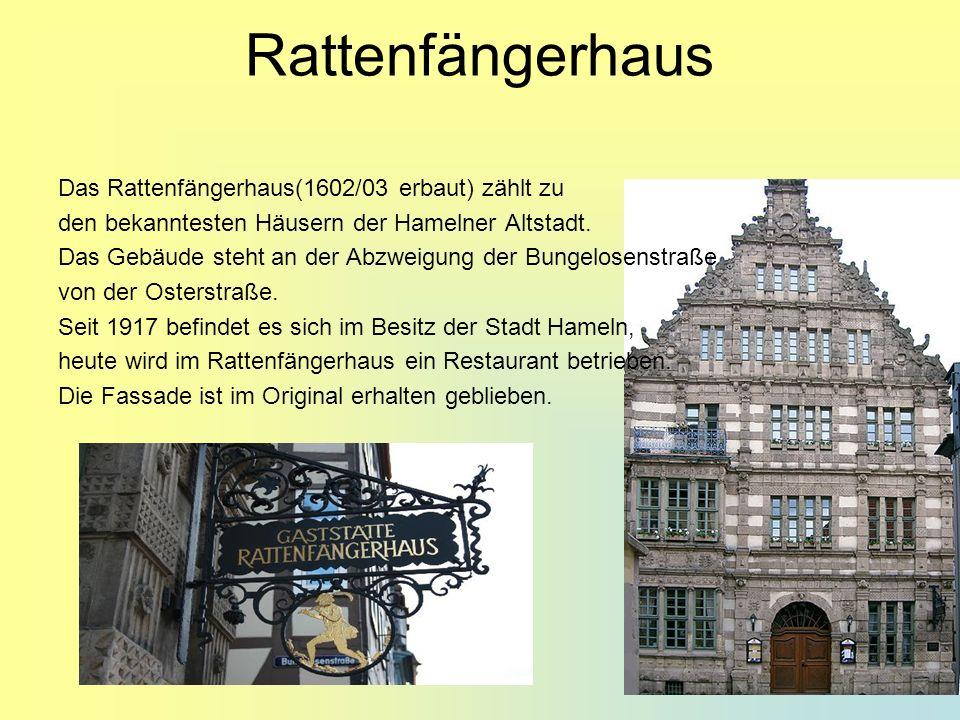Rattenfängerhaus Das Rattenfängerhaus(1602/03 erbaut) zählt zu