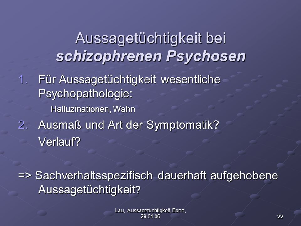 Aussagetüchtigkeit bei schizophrenen Psychosen