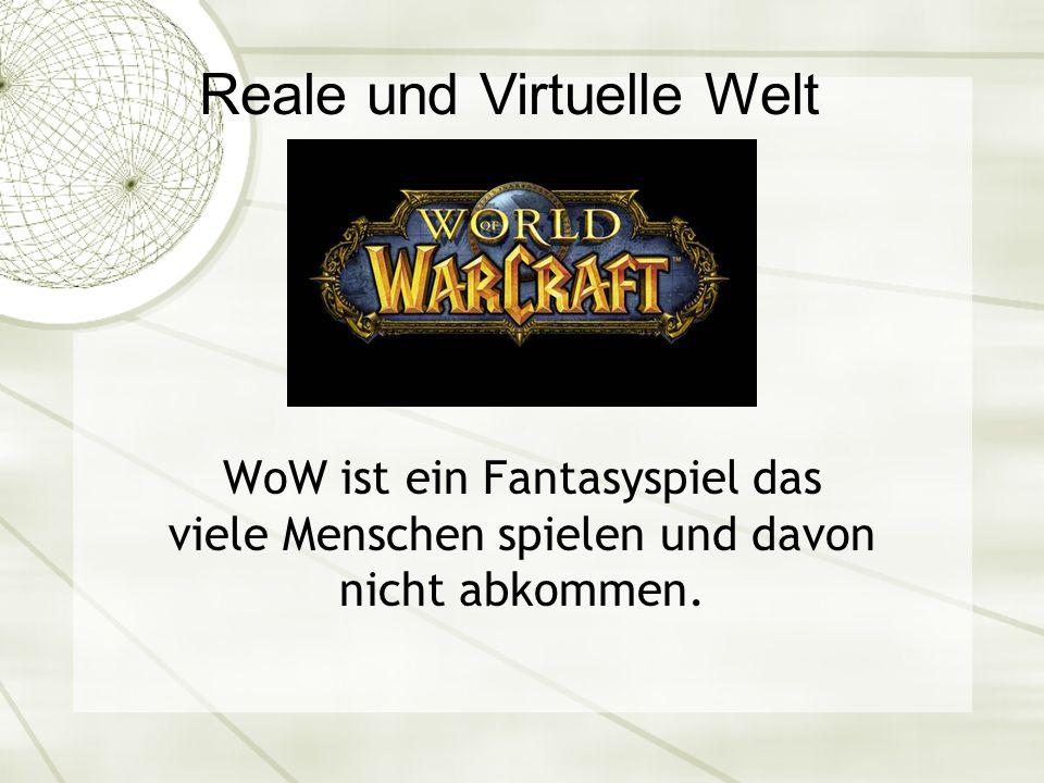 WoW ist ein Fantasyspiel das viele Menschen spielen und davon nicht abkommen.