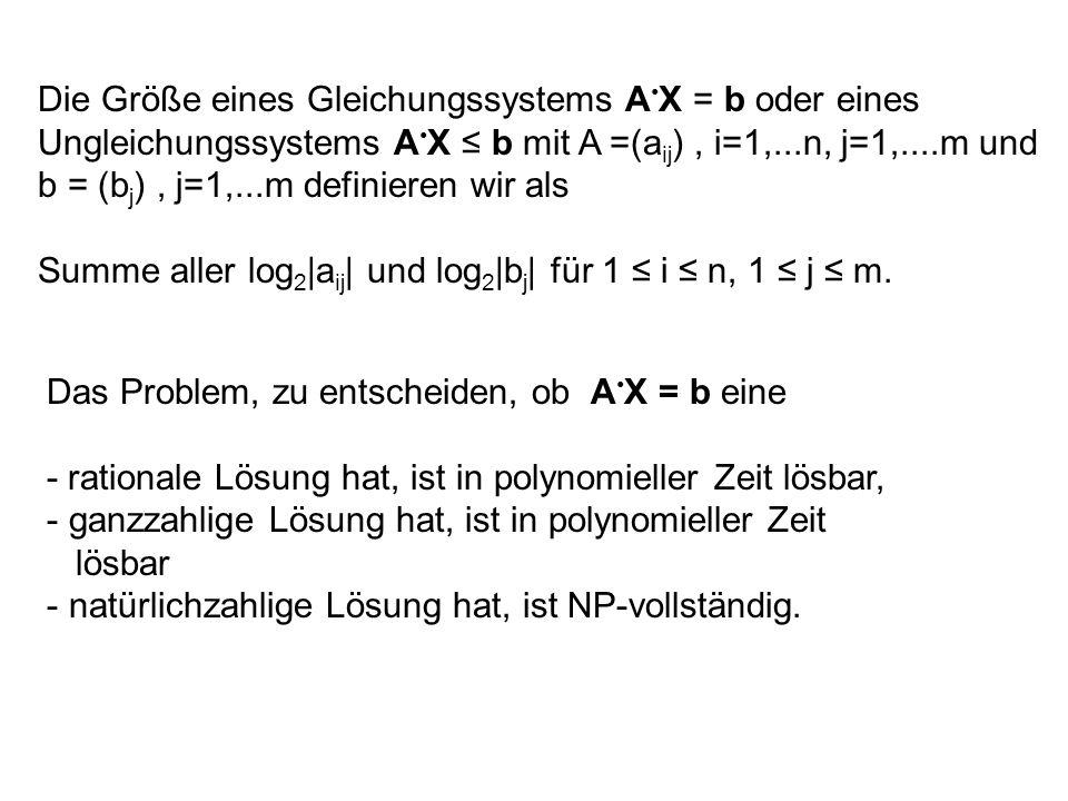 Die Größe eines Gleichungssystems A•X = b oder eines