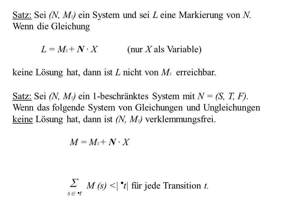 Satz: Sei (N, M0) ein System und sei L eine Markierung von N.